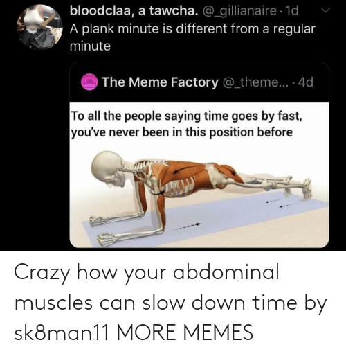 alt: Crazy how your abdominal muscles can slow down time by sk8man11 MORE MEMES
