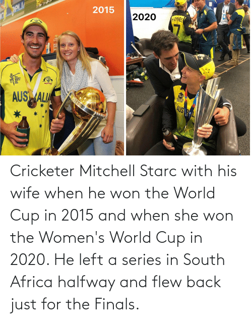 World Cup: Cricketer Mitchell Starc with his wife when he won the World Cup in 2015 and when she won the Women's World Cup in 2020. He left a series in South Africa halfway and flew back just for the Finals.