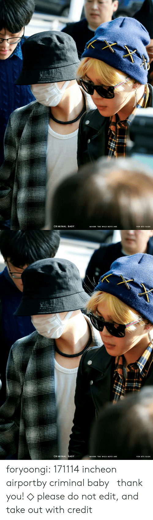 Tumblr, Twitter, and Thank You: CRIMINAL BABY  WHERE THE WILD BOYS ARE  FOR BTS SUGA   CRIMINAL BABY  WHERE THE WILD BOYS ARE  FOR BTS SUGA foryoongi:  171114 incheon airportby criminal baby。 thank you! ◇ please do not edit, and take out with credit。