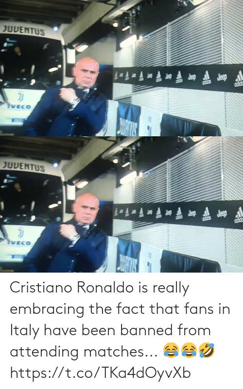 Banned: Cristiano Ronaldo is really embracing the fact that fans in Italy have been banned from attending matches... 😂😂🤣 https://t.co/TKa4dOyvXb