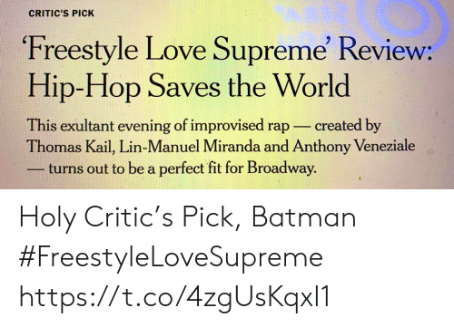 Manuel: CRITIC'S PICK  Freestyle Love Supreme' Review:  Hip-Hop Saves the World  This exultant evening of improvised rap  Thomas Kail, Lin-Manuel Miranda and Anthony Veneziale  turns out to be a perfect fit for Broadway.  created by Holy Critic's Pick, Batman #FreestyleLoveSupreme https://t.co/4zgUsKqxI1