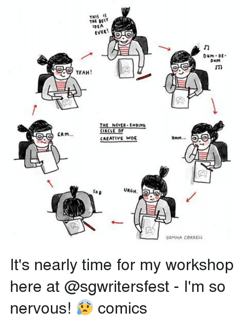 crm: CRm  THIS IS  THE BEST  IDEA  EVER  YEAH  NEVER ENDING  CIRC  CREATIVE WOE  URGH  Durn DE-  GEMMA CORRELL It's nearly time for my workshop here at @sgwritersfest - I'm so nervous! 😰 comics