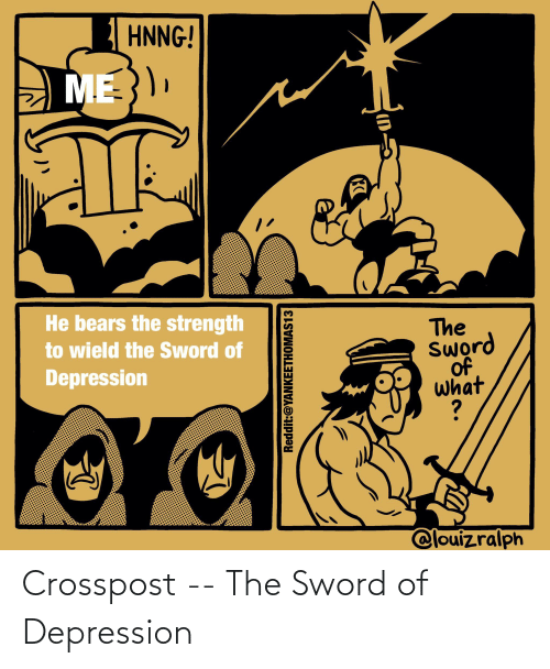 the sword: Crosspost -- The Sword of Depression