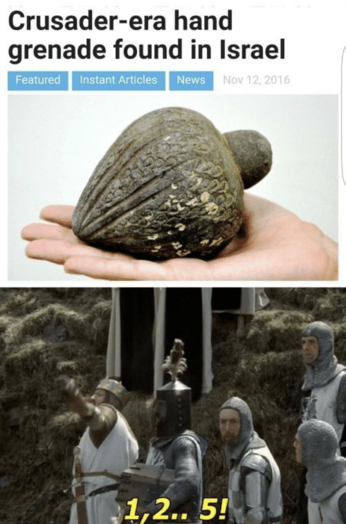 Featured: Crusader-era hand  grenade found in Israel  Featured Instant Articles News Nov 12, 2016  1,2.. 5!