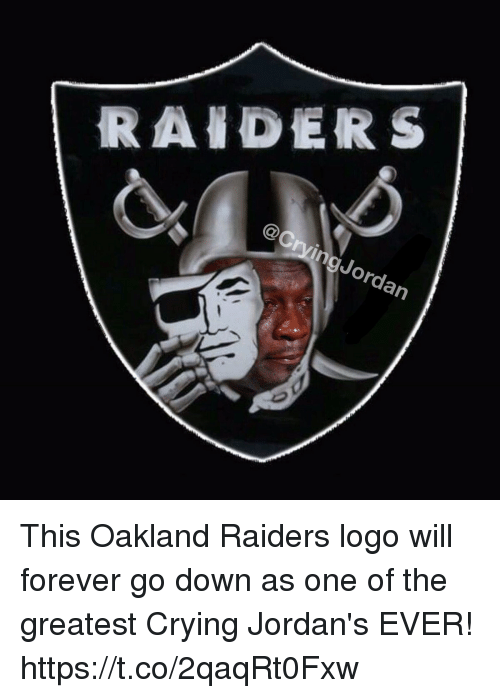 Crying, Jordans, and Oakland Raiders: @CrvingJordan This Oakland Raiders logo will forever go down as one of the greatest Crying Jordan's EVER! https://t.co/2qaqRt0Fxw