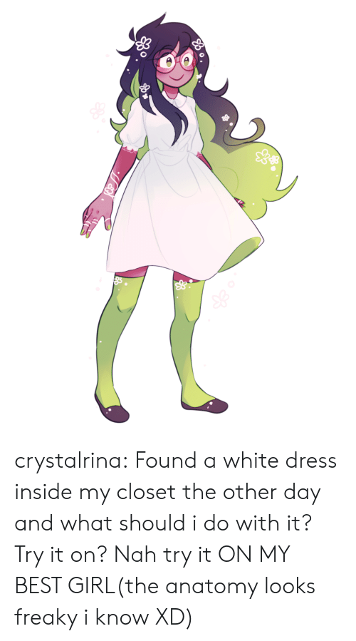 Target, Tumblr, and Best: crystalrina:  Found a white dress inside my closet the other day and what should i do with it? Try it on? Nah try it ON MY BEST GIRL(the anatomy looks freaky i know XD)