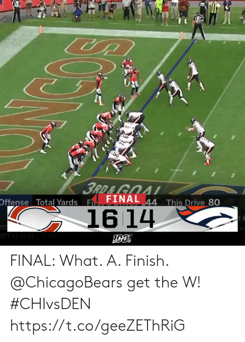 chicagobears: CUA  3RD&GOAL  Offense Total Yards F FINAL 44 This Drive 80  16 14 FINAL: What. A. Finish. @ChicagoBears get the W! #CHIvsDEN https://t.co/geeZEThRiG