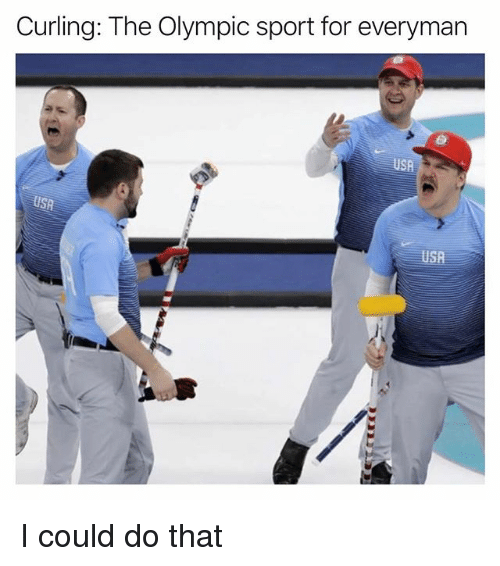 Funny, Curling, and Sport: Curling: The Olympic sport for everyman  USR I could do that
