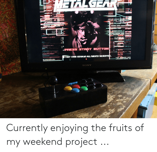 My Weekend: Currently enjoying the fruits of my weekend project ...