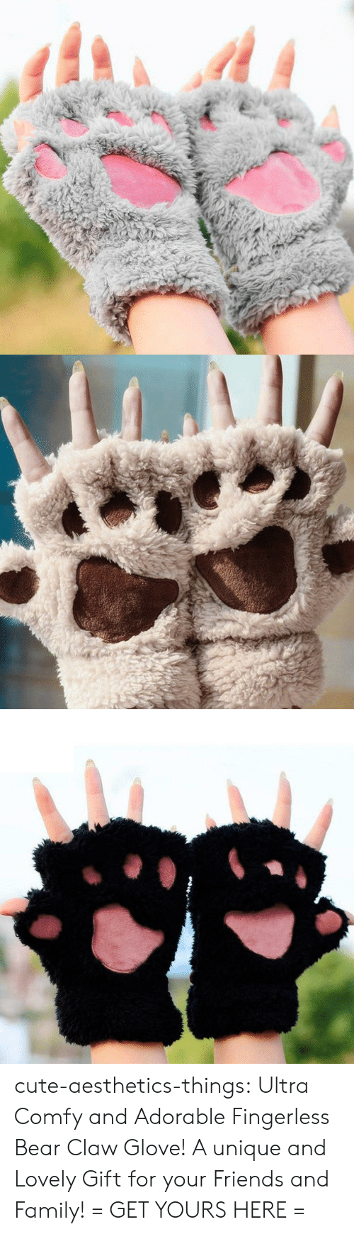 comfy: cute-aesthetics-things: Ultra Comfy and Adorable Fingerless Bear Claw Glove! A unique and Lovely Gift for your Friends and Family! = GET YOURS HERE =