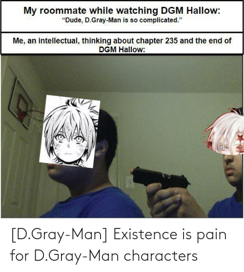 Gray Man: [D.Gray-Man] Existence is pain for D.Gray-Man characters