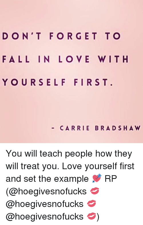 D On T Forget T O Fall In Love With Yourself First Carrie Brad Shaw
