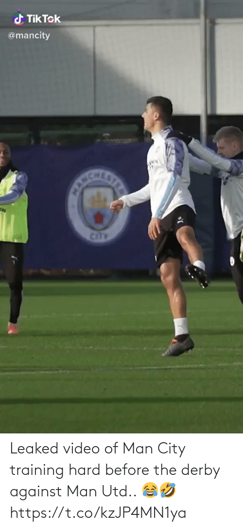 Video: d Tik Tek  @mancity  CANCHE  STRE  CitTY Leaked video of Man City training hard before the derby against Man Utd.. 😂🤣 https://t.co/kzJP4MN1ya