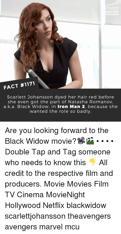 Iron Man, Memes, and Movies: D YOU KNOW  MOVIES  FACT #1171  Scarlett Johansson dyed her hair red before  she even got the part of Natasha Romanov,  a.k.a. Black Widow, in Iron Man 2, because she  Wanted the role so badly. Are you looking forward to the Black Widow movie?📽️🎬 • • • • Double Tap and Tag someone who needs to know this 👇 All credit to the respective film and producers. Movie Movies Film TV Cinema MovieNight Hollywood Netflix blackwidow scarlettjohansson theavengers avengers marvel mcu