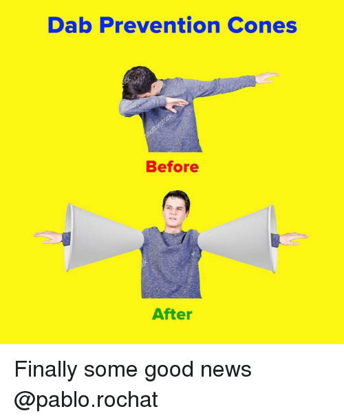 before after: Dab Prevention Cones  Before  After Finally some good news @pablo.rochat