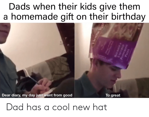 hat: Dad has a cool new hat