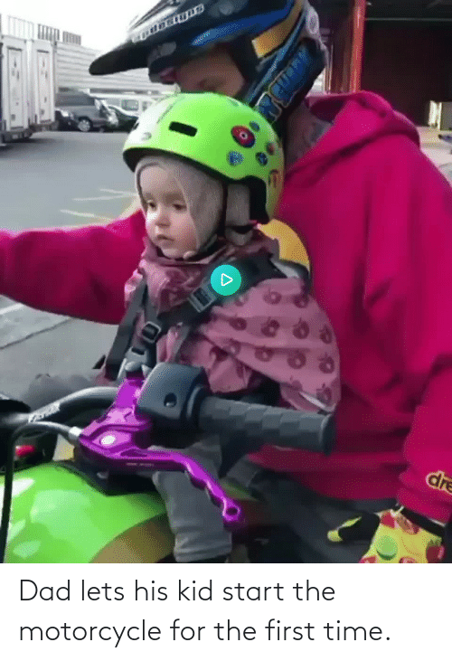 let's: Dad lets his kid start the motorcycle for the first time.