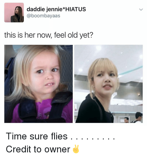 Memes, 🤖, and Hiatus: daddie jennie HIATUS  Ca boombayaas  this is her now, feel old yet? Time sure flies . . . . . . . . . Credit to owner✌