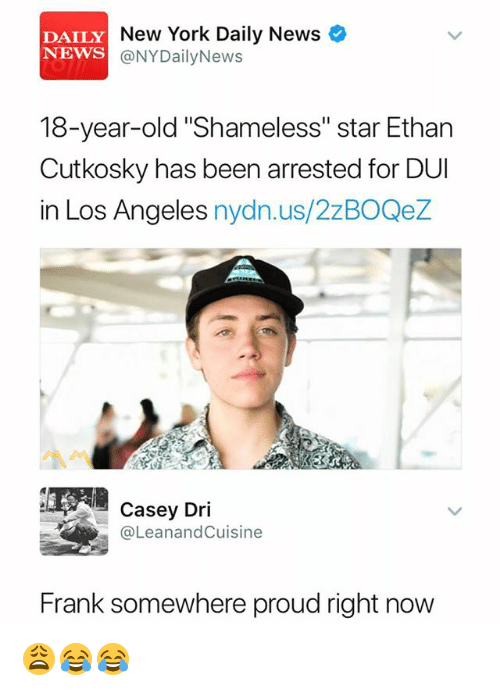 """Nydailynews: DAILY  NEWS  New York Daily News  @NYDailyNews  18-year-old """"Shameless"""" star Ethan  Cutkosky has been arrested for DUI  in Los Angeles nydn.us/2zBOQeZ  Casey Dri  @LeanandCuisine  Frank somewhere proud right now 😩😂😂"""