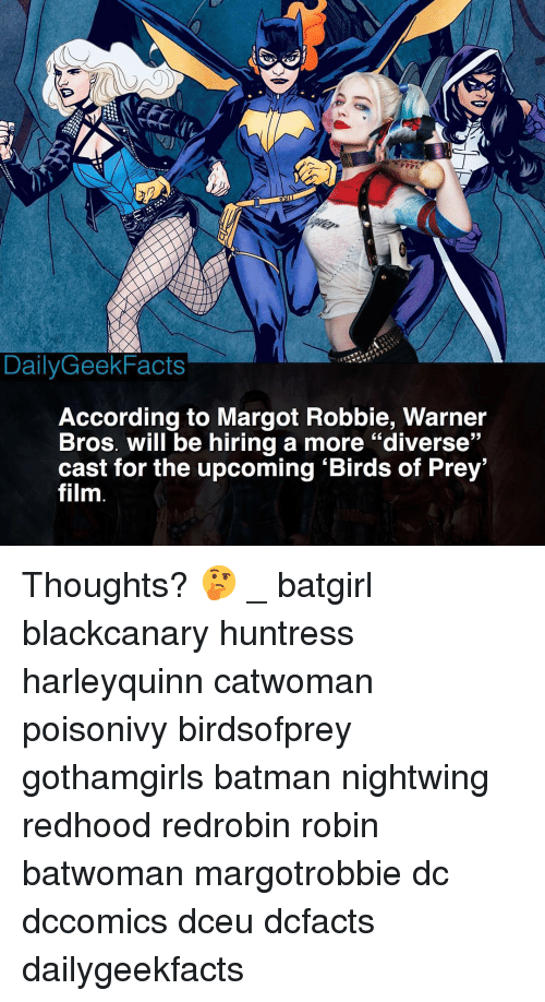 "Margot Robbie: DailyGeekFacts  According to Margot Robbie, Warner  Bros. will be hiring a more ""diverse""  cast for the upcoming 'Birds of Prey  film  52 Thoughts? 🤔 _ batgirl blackcanary huntress harleyquinn catwoman poisonivy birdsofprey gothamgirls batman nightwing redhood redrobin robin batwoman margotrobbie dc dccomics dceu dcfacts dailygeekfacts"