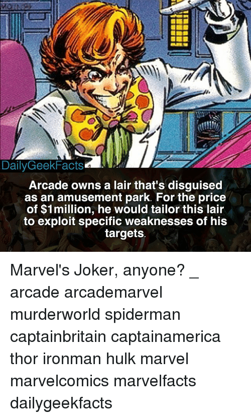 hulking: DailyGeekFacts  Arcade owns a lair that's disguised  as an amusement park. For the price  of $1million, he would tailor this lair  to exploit specific weaknesses of his  targets Marvel's Joker, anyone? _ arcade arcademarvel murderworld spiderman captainbritain captainamerica thor ironman hulk marvel marvelcomics marvelfacts dailygeekfacts