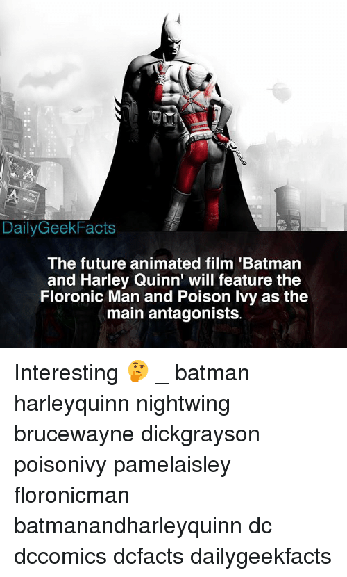 Batman, Future, and Memes: DailyGeekFacts  The future animated film 'Batman  and Harley Quinn' will feature the  Floronic Man and Poison lvy as the  main antagonists Interesting 🤔 _ batman harleyquinn nightwing brucewayne dickgrayson poisonivy pamelaisley floronicman batmanandharleyquinn dc dccomics dcfacts dailygeekfacts
