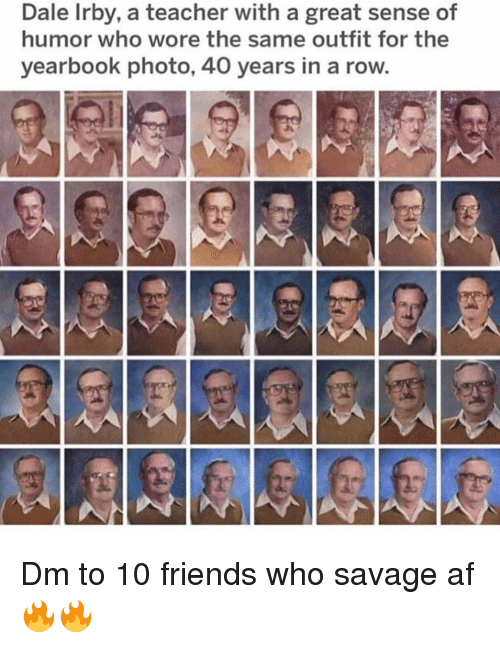 Savage Af: Dale Irby, a teacher with a great sense of  humor who wore the same outfit for the  yearbook photo, 40 years in a row. Dm to 10 friends who savage af 🔥🔥