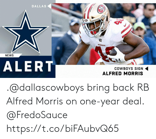 Alfred: DALLAS  NEWS  ALERT  COWBOYS SIGN  ALFRED MORRIS .@dallascowboys bring back RB Alfred Morris on one-year deal. @FredoSauce https://t.co/biFAubvQ65