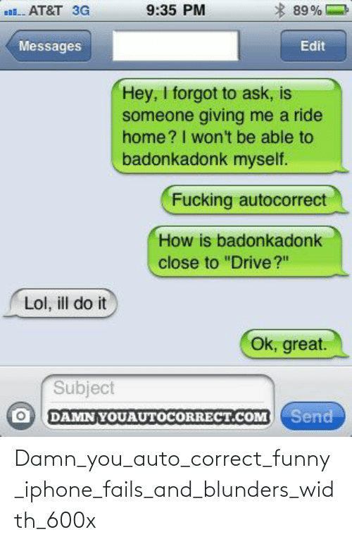 fails: Damn_you_auto_correct_funny_iphone_fails_and_blunders_width_600x