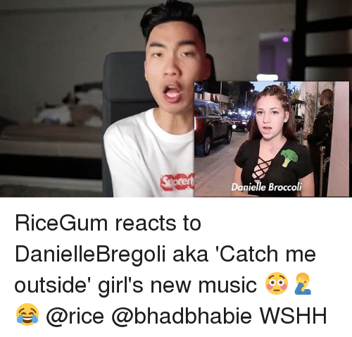 Catched: Danielle Broccoli RiceGum reacts to DanielleBregoli aka 'Catch me outside' girl's new music 😳🤦♂️😂 @rice @bhadbhabie WSHH