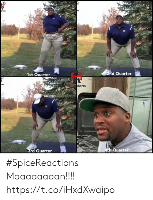 dans: DANS  2nd Quarter  1st Quarter  MS  DAMS  4th Quarter  3rd Quarter #SpiceReactions Maaaaaaaan!!!! https://t.co/iHxdXwaipo