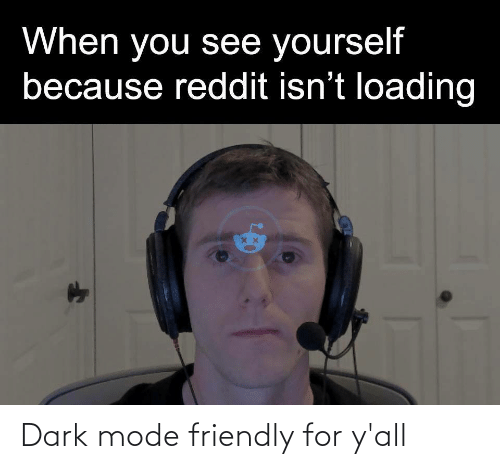 mode: Dark mode friendly for y'all