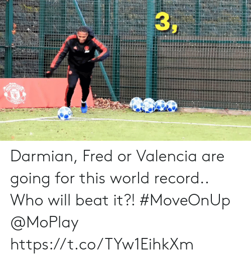 Memes, Record, and World: Darmian, Fred or Valencia are going for this world record..  Who will beat it?!   #MoveOnUp @MoPlay  https://t.co/TYw1EihkXm