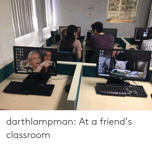 Classroom: darthlampman:  At a friend's classroom