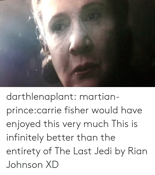 Carrie Fisher, Jedi, and Prince: darthlenaplant:  martian-prince:carrie fisher would have enjoyed this very much  This is infinitely better than the entirety of The Last Jedi by Rian Johnson XD