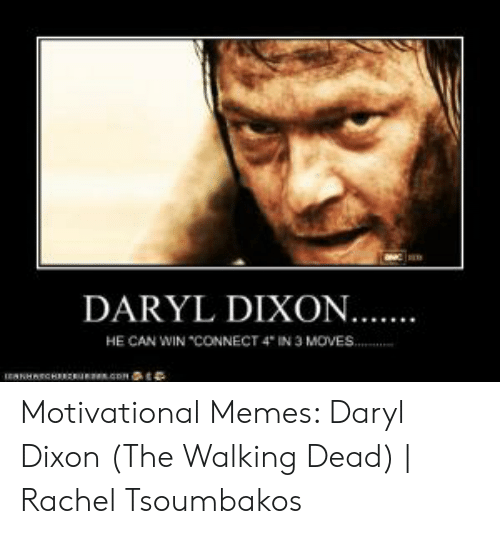 "Memes, The Walking Dead, and Walking Dead: DARYL DIXON..  HE CAN WIN ""CONNECT 4 IN 3 MOVES Motivational Memes: Daryl Dixon (The Walking Dead) 