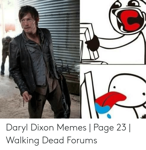 Memes, Walking Dead, and Page: Daryl Dixon Memes | Page 23 | Walking Dead Forums
