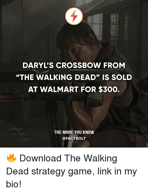 """crossbow: DARYL'S CROSSBOW FROM  """"THE WALKING DEAD"""" IS SOLD  AT WALMART FOR $300.  THE MORE YOU KNOW  @FACT BOLT 🔥 Download The Walking Dead strategy game, link in my bio!"""