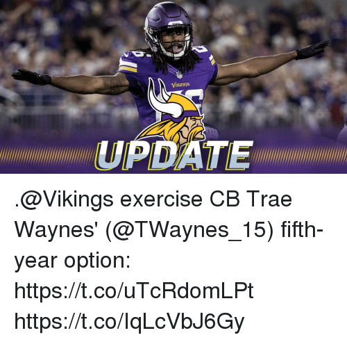 Memes, Date, and Exercise: DATE .@Vikings exercise CB Trae Waynes' (@TWaynes_15) fifth-year option: https://t.co/uTcRdomLPt https://t.co/IqLcVbJ6Gy