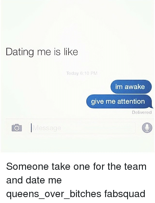 Dating Me Is Like Im Awake Give Me Attention