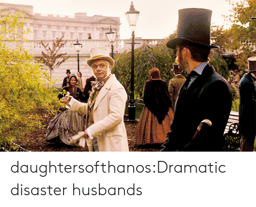 Target, Tumblr, and Blog: daughtersofthanos:Dramatic disaster husbands