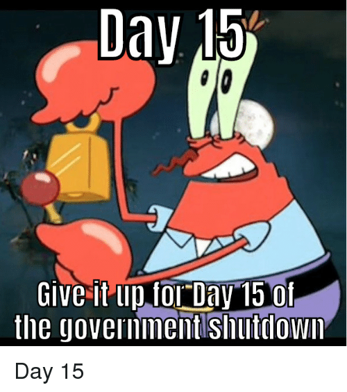 dav: Dav 151  Give it up tor Day 15 of  the govermment shuttiown Day 15
