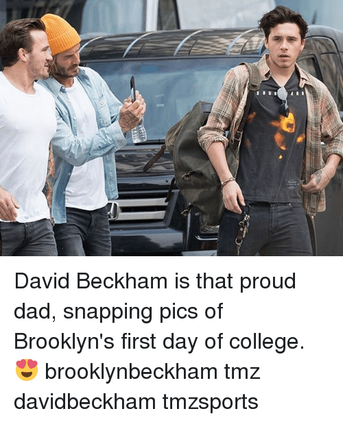 David Beckham: David Beckham is that proud dad, snapping pics of Brooklyn's first day of college. 😍 brooklynbeckham tmz davidbeckham tmzsports