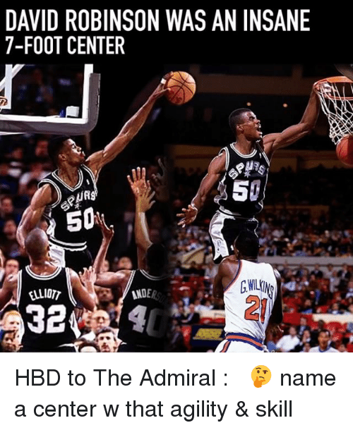 Centere: DAVID ROBINSON WAS AN INSANE  7-FOOT CENTER  50  50  NDER HBD to The Admiral : ⠀ 🤔 name a center w that agility & skill ⠀