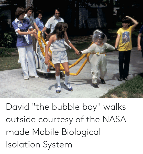 "Biological: David ""the bubble boy"" walks outside courtesy of the NASA-made Mobile Biological Isolation System"