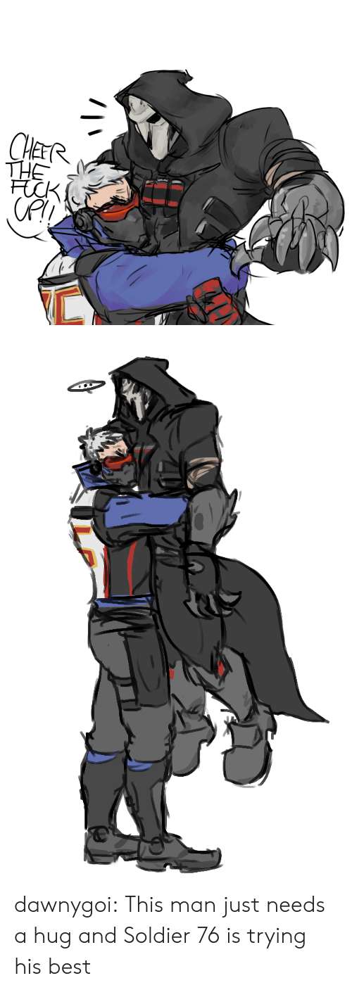 Tumblr, Best, and Blog: dawnygoi:    This man just needs a hug and Soldier 76 is trying his best