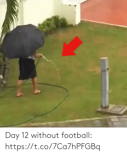 Without: Day 12 without football:  https://t.co/7Ca7hPFGBq