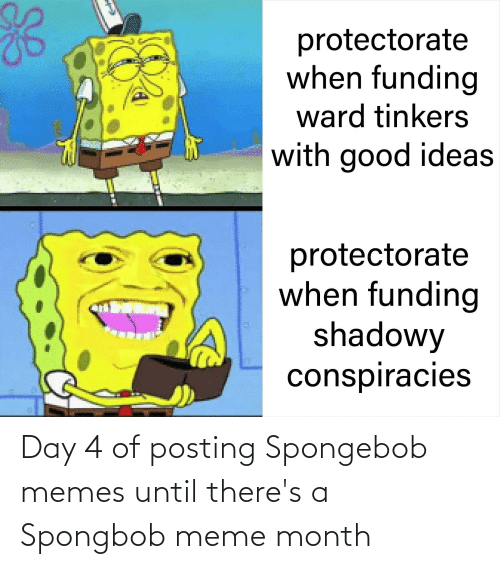 spongbob: Day 4 of posting Spongebob memes until there's a Spongbob meme month