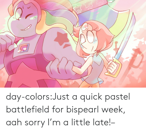 Sorry, Tumblr, and Blog: day-colors:Just a quick pastel battlefield for bispearl week, aah sorry I'm a little late!–