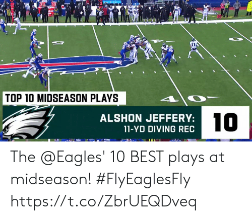 the eagles: DE  TOP 10 MIDSEASON PLAYS  10  ALSHON JEFFERY:  11-YD DIVING REC The @Eagles' 10 BEST plays at midseason! #FlyEaglesFly https://t.co/ZbrUEQDveq
